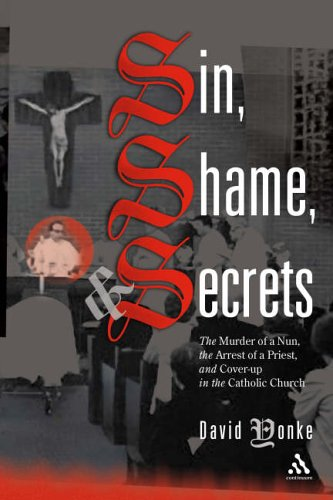 Sin, Shame, and Secrets: The Murder of a Nun, the Conviction of a Priest, and Cover-up in the Catholic Church