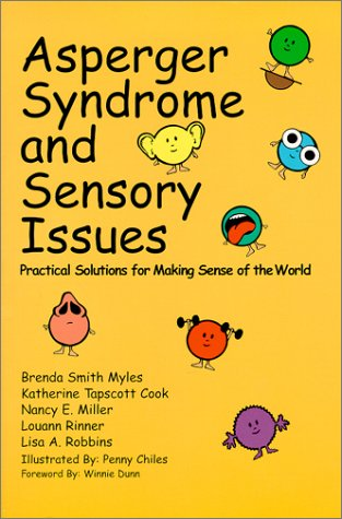 Asperger Syndrome and Sensory Issues by Brenda Smith Myles