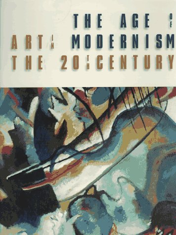 The Age of Modernism: Art in the 20th Century