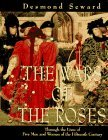 Wars of the Roses: Through the Lives of Five Men and Women of the Fifteenth Century