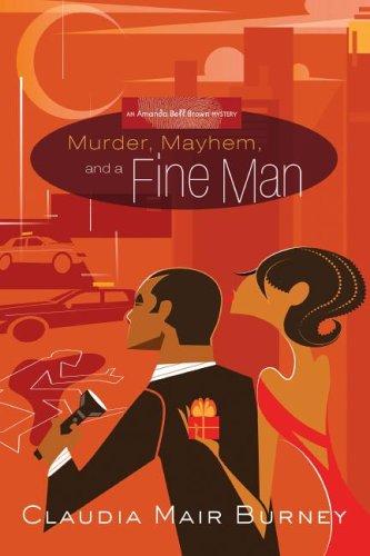 Murder, Mayhem, and a Fine Man (Amanda Bell Brown Mystery, #1)