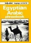 Egyptian Arabic Phrasebook: Language Survival Kit (Lonely Planet Language Survival Kit)