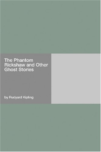 The Phantom Rickshaw and Other Ghost Stories by Rudyard Kipling