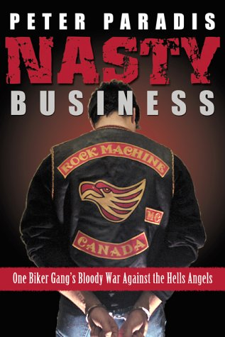 Nasty Business: One Biker Gang's Bloody War Against The Hells Angels