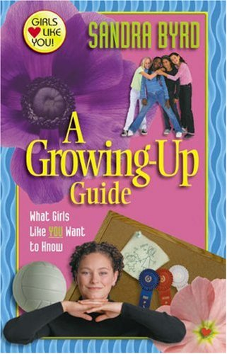 A Growing-Up Guide: What Girls Like You Want to Know