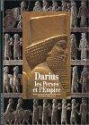 Darius : Les Perses et l'Empire
