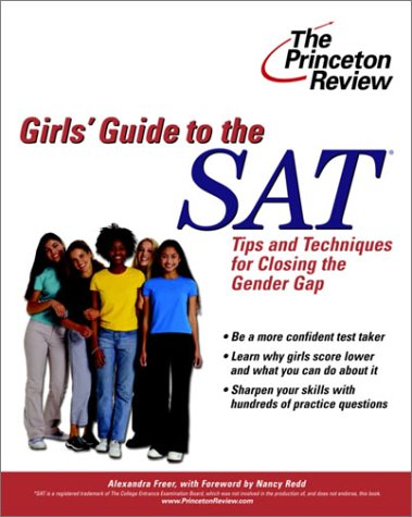 The Girls' Guide to the SAT: Tips and Techniques for Closing the Gender Gap (College Test Prep)
