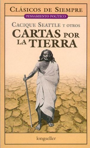 Cartas Por La Tierra/ Letter for the Earth (Clasicos De Siempre/ Pensamiento Politico / Always Classics / Political Thoughts)