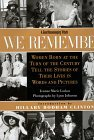 We Remember: Women Born at the Turn of the Century Tell the Stories of Their Lives in Words and Pictures
