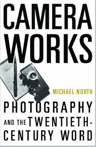 Camera Works: Photography and the Twentieth-Century Word Epub Download
