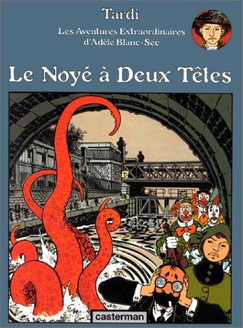 Le Noyé à deux têtes by Jacques Tardi