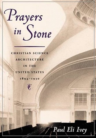 Prayers in Stone: Christian Science Architecture in the United States, 1894-1930