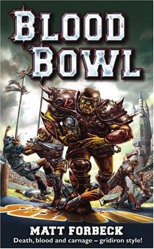 Blood Bowl by Matt Forbeck