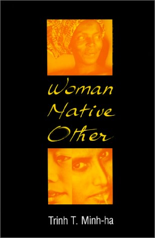 Woman, Native, Other by Trinh T. Minh-ha