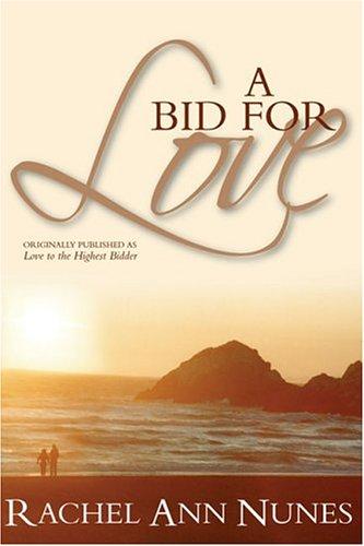 A Bid for Love by Rachel Ann Nunes