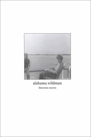 Alabama Wildman by Thurston Moore
