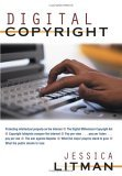Digital Copyright: Protecting Intellectual Property on the Internet