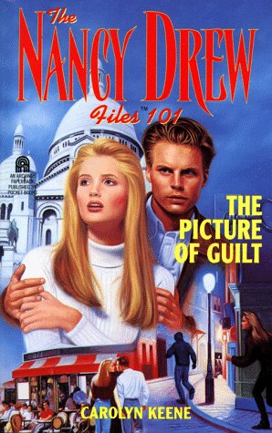 The Picture Of Guilt Nancy Drew Files 101 By Carolyn Keene