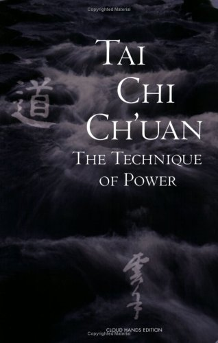 Tai Chi Ch'uan: The Technique of Power