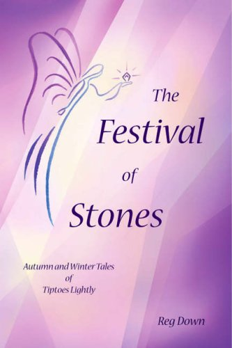 The Festival of Stones: Autumn and Winter Tales of Tiptoes Lightly