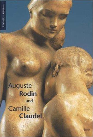 Auguste Rodin Und Camille Claudel by J. Adolf Schmoll gen. Eisen...