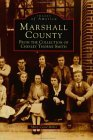 Marshall County: From the Collection of Chesley Thorne Smith (Images of America: Mississippi)