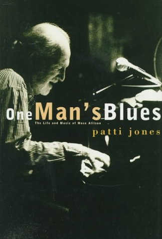 one-man-s-blues-the-life-and-music-of-mose-allison
