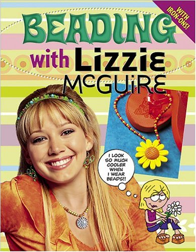 Beading with Lizzie McGuire by Susan M. Banker