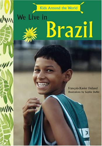 Kids Around the World: We Live in Brazil