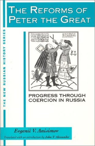 The Reforms of Peter the Great: Progress Through Violence in Russia: Progress Through Violence in Russia