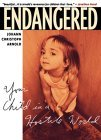 Endangered: Your Child in a Hostile World