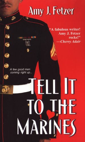 Tell It To The Marines by Amy J. Fetzer