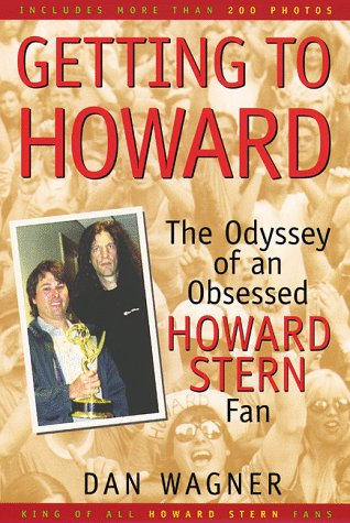 Getting to Howard: The Odyssey of an Obsessed Howard Stern Fan