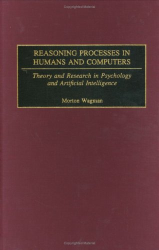 Reasoning Processes in Humans and Computers: Theory and Research in Psychology and Artificial Intelligence