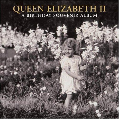 Queen Elizabeth II: A Birthday Souvenir Album