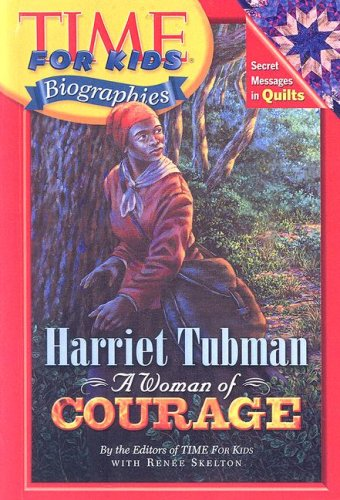 Harriet Tubman: A Woman of Courage (Time for Kids Biographies)