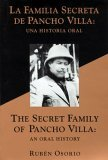 The Secret Family of Pancho Villa: An Oral History : LA Familia Secreta De Pancho Villa : Una Historia Oral (Occasional Papers (Sul Ross State University. Center for Big Bend Studies), No. 6.)