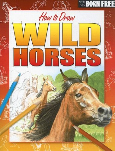 born free how to draw wild horses