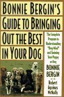 Bonnie Bergin's Guide to Bringing Out the Best in Your Dog
