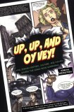 Up, Up, and Oy Vey! How Jewish History, Culture, and Values Shaped the Comic Book Superhero