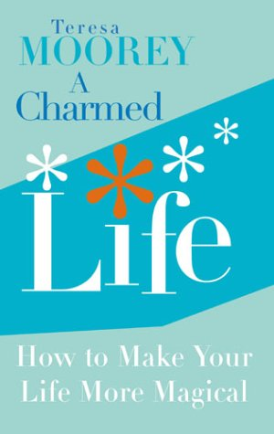 A Charmed Life: How to Make Your Life More Magical