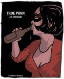 True Porn (True Porn, #1)