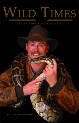 Wild Times: Tales from the Suburban Safari