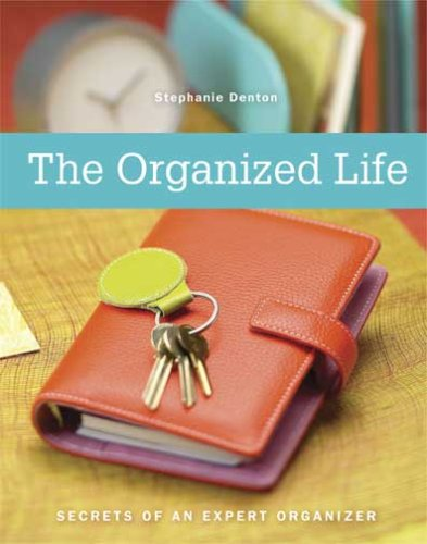 The Organized Life by Stephanie Denton