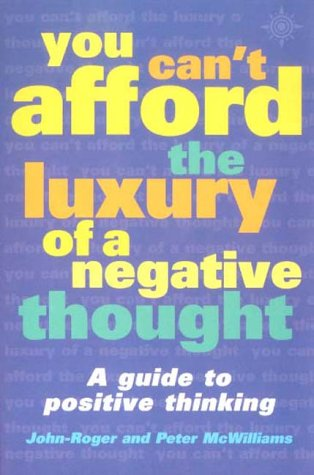 You Can't Afford the Luxury of acNegative Thought by John-Roger