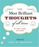 The Most Brilliant Thoughts of All Time by John Shanahan