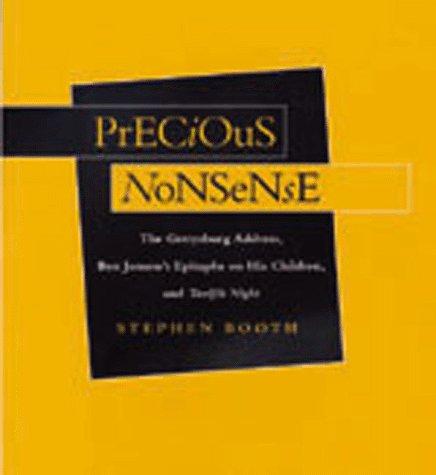 Precious Nonsense: The Gettysburg Address, Ben Jonson's Epitaphs on His Children, and Twelfth Night