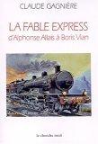 fable express: d'Alphonse Allais à Boris Vian