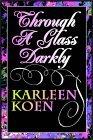 Through A Glass Darkly: Part 1 Of 3
