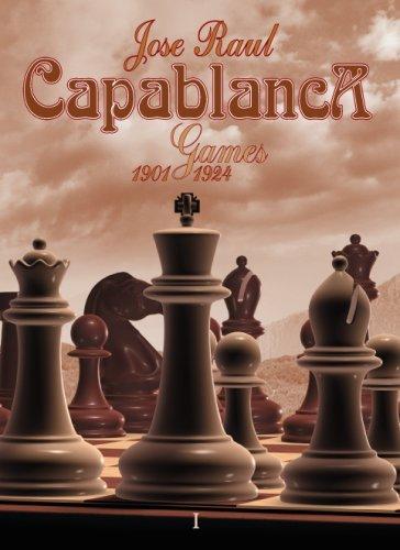 Jose Raul Capablanca: Games 1901 1924